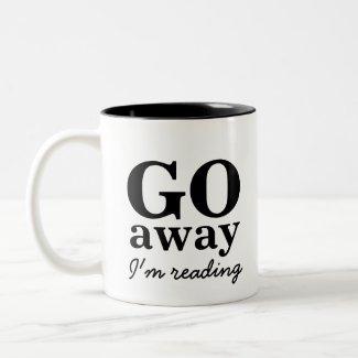 Go Away, I'm Reading Book Lovers Coffee Mug