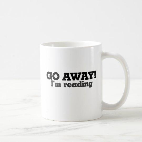 Go Away I'm Reading Coffee Mug