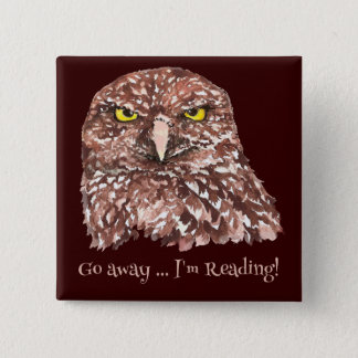 Go away, I'm Reading Fun Quote for book lovers Button