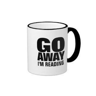 Go Away, I'm Reading Funny Coffee Mugs