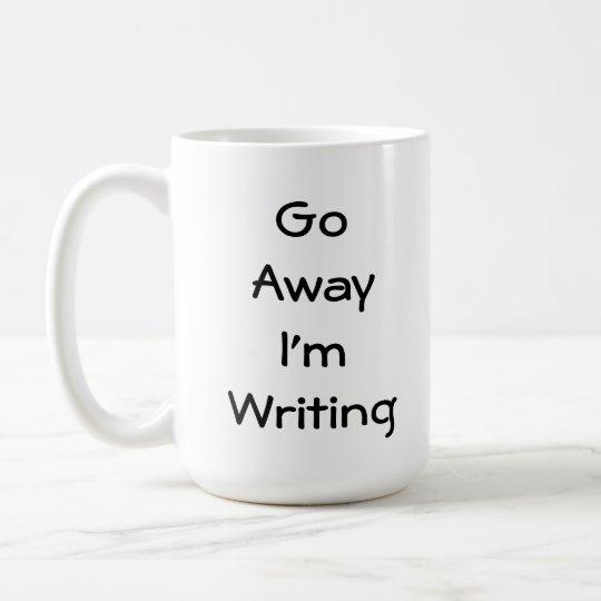 Go Away I'm Writing Coffee Mug