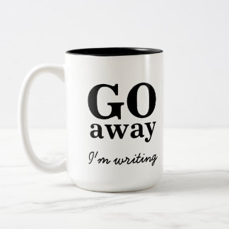 Go Away, I'm Writing Writer's Coffee Mug