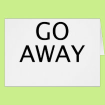 Go Away in Bold Black Letters Card