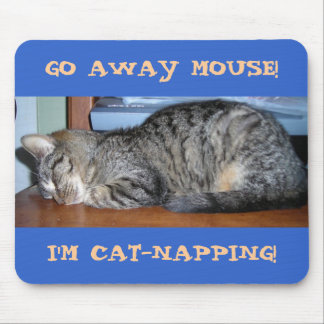 GO AWAY MOUSE!, I'M CAT-NAPPING! MOUSE MATS