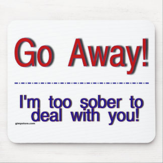 go away mouse pad