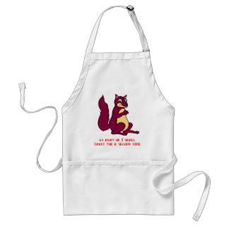 Go away or I shall taunt you a second time Adult Apron