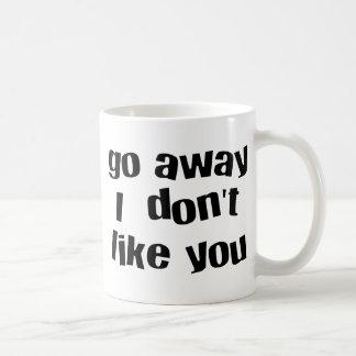 go away whit coffee mug