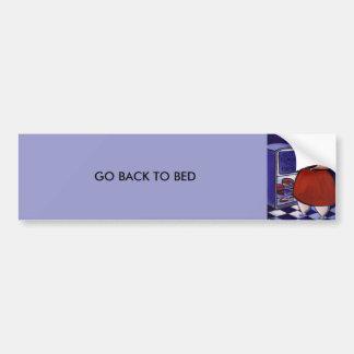 (GO BACK TO BED) CAR BUMPER STICKER