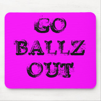 GO BALLZ OUT MOUSE PAD