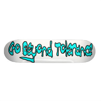 Go Beyond Tolerance Skateboard Deck