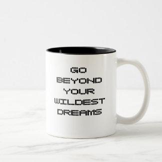 GO BEYOND YOUR WILDEST DREAMS Two-Tone COFFEE MUG