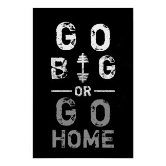 Go Big or Go Home Fitness Gym Workout Poster