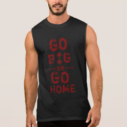 Go Big or Go Home Gym motivation Tanks