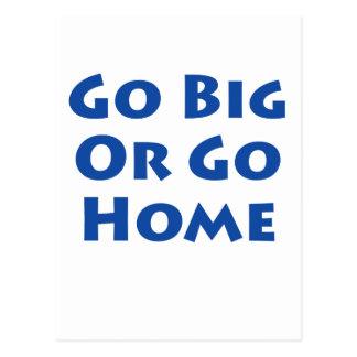 Go Big Or Go Home! Postcard