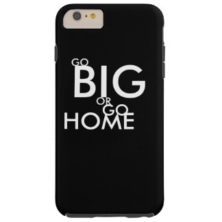 Go big or Go home Tough iPhone 6 Plus Case