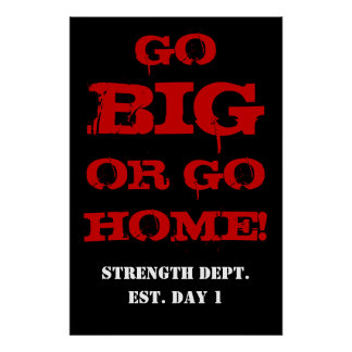 GO BIG OR GO HOME! Weightlifting Gym Poster