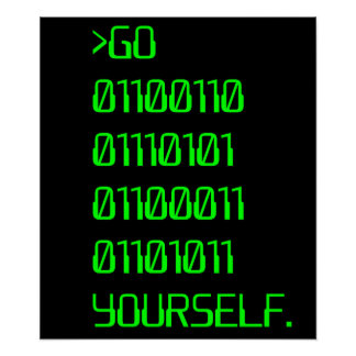 Go ( Binary Curse Word ) Yourself Posters