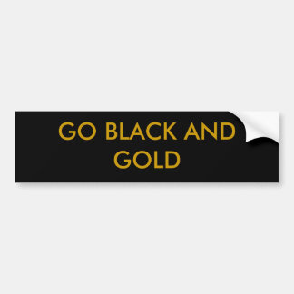 GO BLACK AND GOLD BUMPER STICKER