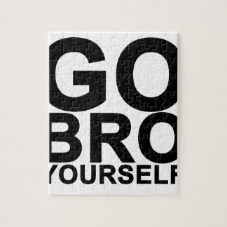 Go BRO yourself (white).png Jigsaw Puzzle