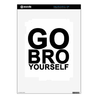 Go BRO yourself (white).png Skin For iPad 2