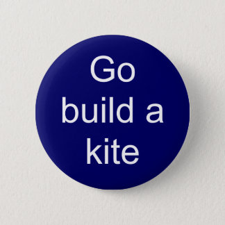 Go build a kite pinback button