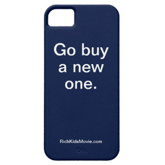 """Go Buy A New One"" Funny Rich Kids Saying iPhone SE/5/5s Case"