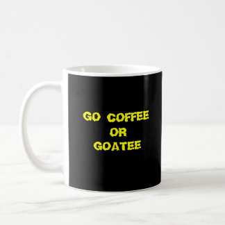 Go Coffee or Goatee Mustache Cat Coffee Mug