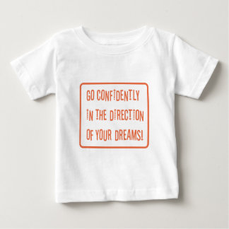 Go Confidently in the direction of your dreams Baby T-Shirt