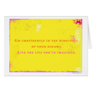 Go Confidently in the Direction of Your Dreams... Cards
