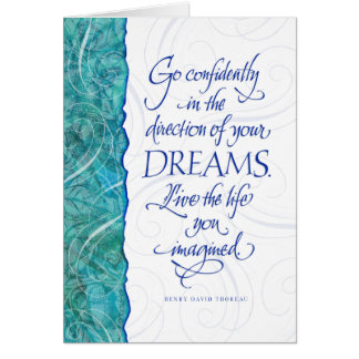 Go Confidently in the direction of your dreams... Greeting Card