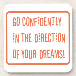 Go Confidently in the direction of your dreams Beverage Coasters