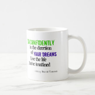 Go Confidently in the Direction of Your Dreams Mugs