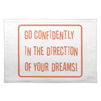 Go Confidently in the direction of your dreams Placemat