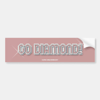 """Go Diamond"" Pink Bumper Sticker Car Bumper Sticker"