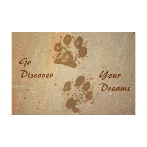 Go Discover Your Dreams Pawprints Wrapped Canvas Gallery Wrapped Canvas