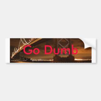 Go dumb Bay Area Sticker! Car Bumper Sticker