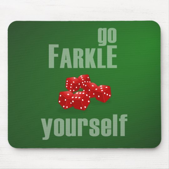 Go Farkle Yourself Mouse Pad