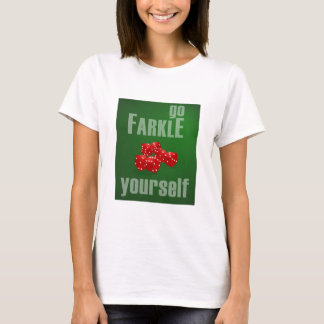 Go Farkle Yourself T-Shirt