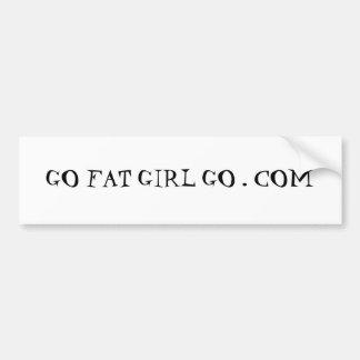 GO FAT GIRL GO . COM BUMPER STICKER