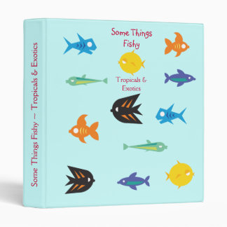 Go Fish_Some Things Fishy_Tropicals & Exotics 3 Ring Binder