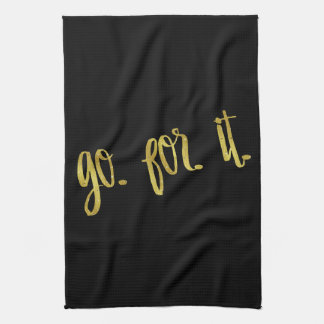 Go For It Quote Gold Faux Foil Inspirational Quote Kitchen Towel