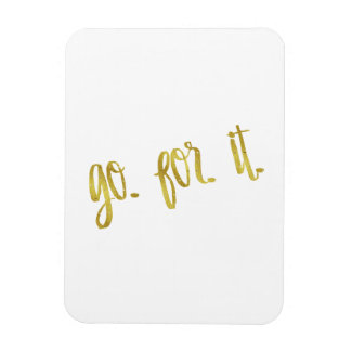 Go For It Quote Gold Faux Foil Inspirational Quote Magnet