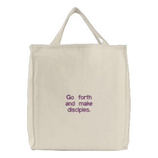 """""""Go forth and make disciples."""" Canvas Bag"""