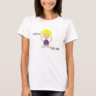 Go Girl, Go Me T-Shirt