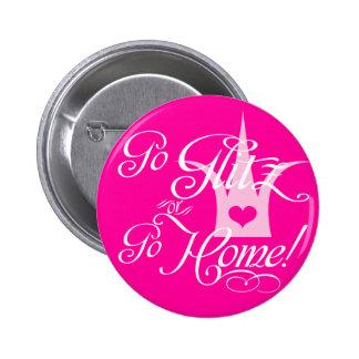 Go Glitz or Go Home Pinback Button