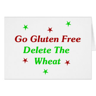 Go Gluten Free: Delete The Wheat Stationery Note Card