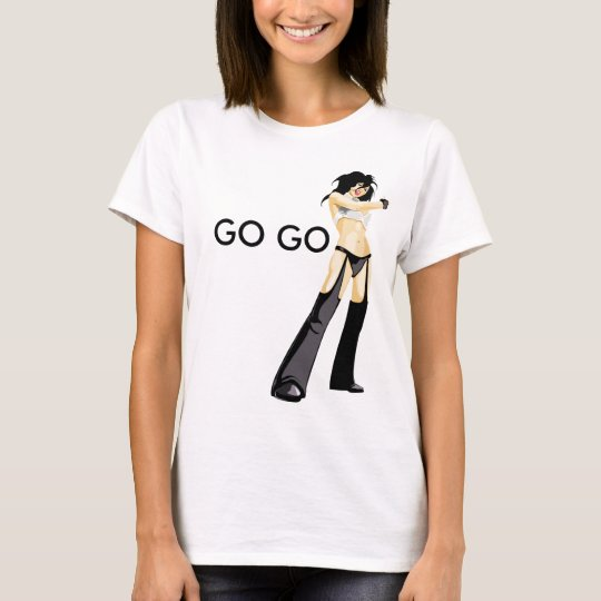 GO GO DANCE T-Shirt
