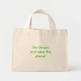 Go Green and  save the planet Mini Tote Bag