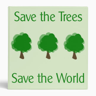Go Green Binder Save the Trees Save the World