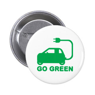 Go Green ~ Drive Electric Cars Pinback Button